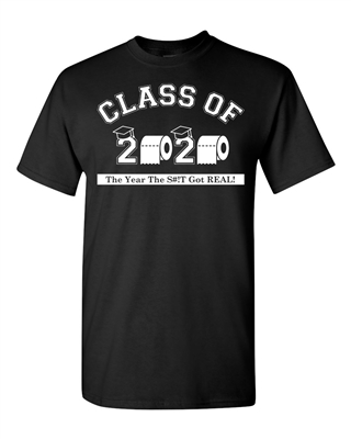 Class of 2020 The Year The Sh#!t Got Real Men's T-Shirt (405)