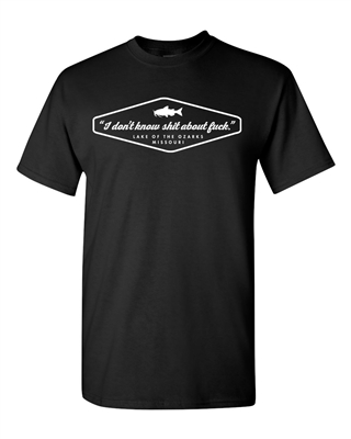 I Don't know Sh!t About Lake of The Ozarks Men's T-Shirt (670)