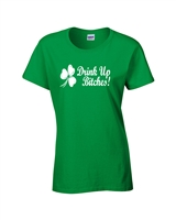 Drink Up Bitches St. Patrick's Day LADIES Junior Fit T-Shirt (762)