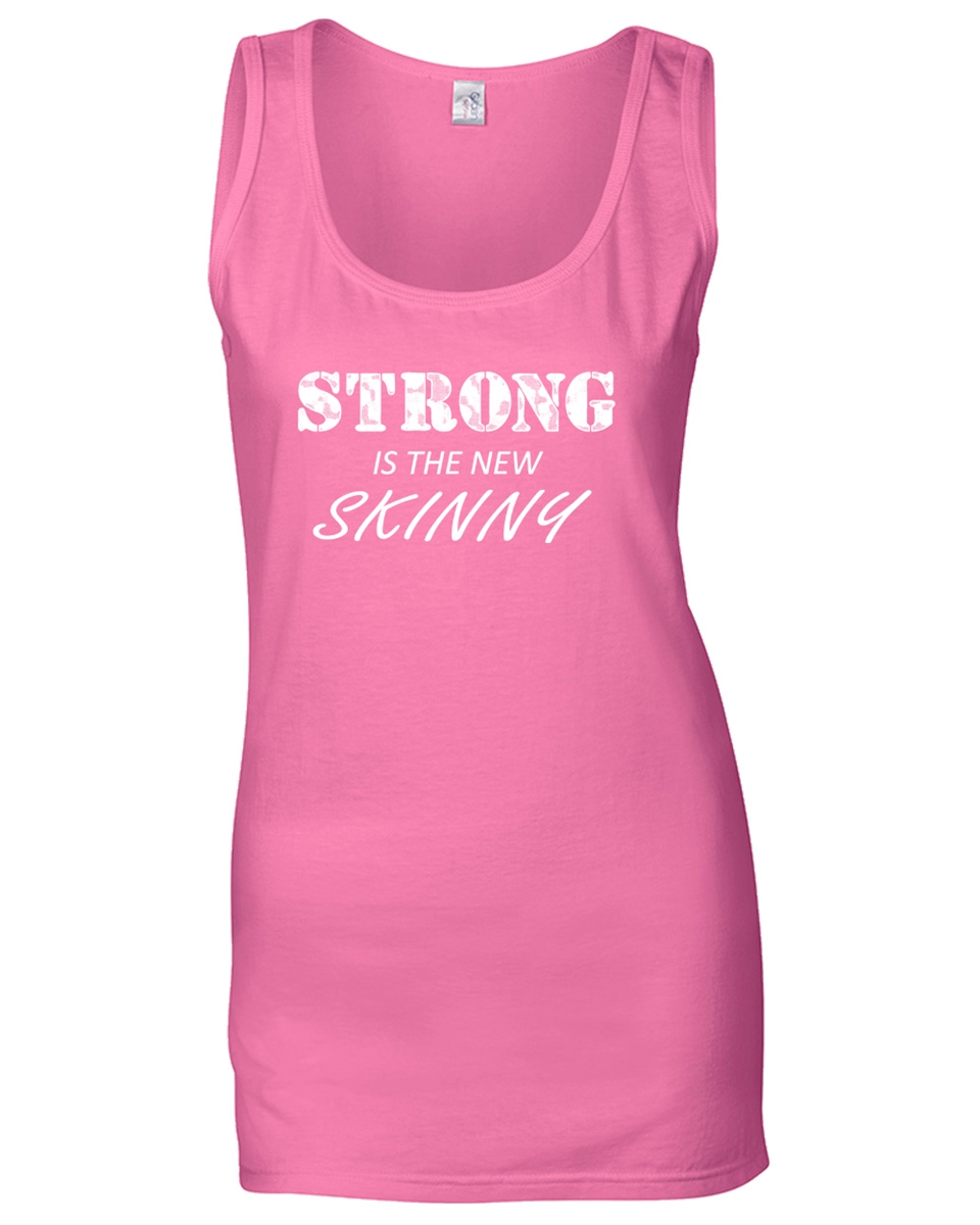 2f0acaf08d5e5 Strong Is The New Skinny Ladies TANK Top (690)