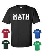 MATH-Mental Abuse To Humans Men's T-Shirt (227)