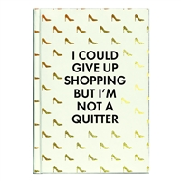 I Could Give Up Shopping Bound Journal Hardcover Notebook