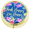 Think Happy Live Happy Round Travel Pill Case