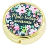 Make Today Awesome Round Travel Pill Case