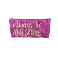 Always Be Awesome Sunglasses Case