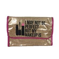 I'm Not Perfect But My Makeup Is Travel Cosmetic Roll