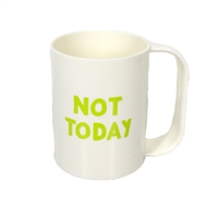 TOOT Fun Saying Not Today Plastic Coffee Mug