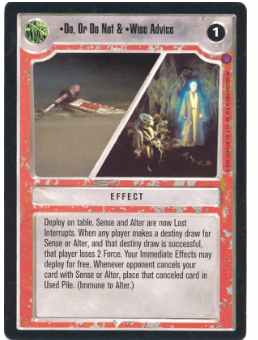 Star Wars CCG (SWCCG) Do, Or Do Not & Wise Advice