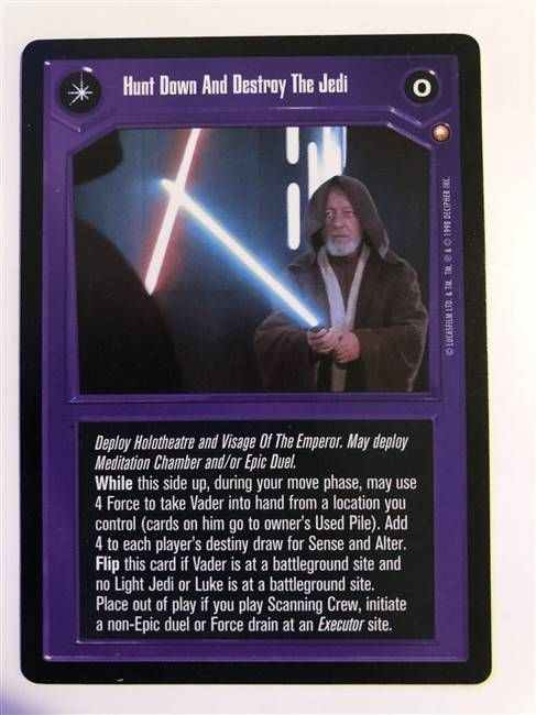 Star Wars CCG (SWCCG) Hunt Down And Destroy The Jedi/Their Fire Has Gone Out Of The Universe