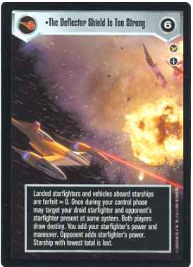 Star Wars CCG (SWCCG) The Deflector Shield Is Too Strong