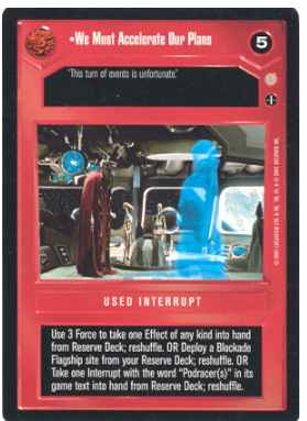 Star Wars CCG (SWCCG) We Must Accelerate Our Plans