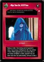 Star Wars CCG (SWCCG) Wipe Them Out, All Of Them