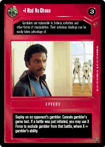 Star Wars CCG (SWCCG) I Had No Choice