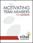 Motivating Team Members Participant Workbook