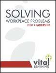 Solving Workplace Problems Participant Workbook